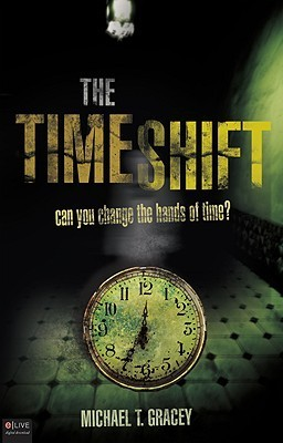The Time Shift: Can You Change the Hands of Time? Michael T. Gracey