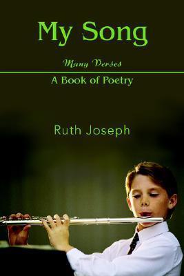 My Song: Many Verses  by  Ruth Joseph