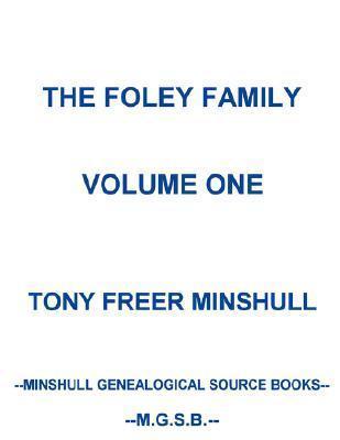 The Foley Family Volume One Tony, Freer Minshull
