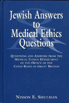 Jewish Answers to Medical Ethics Questions Nisson E. Shulman