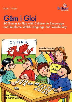 G M I Gloi - 20 Games to Play with Children to Encourage and Reinforce Welsh Language and Vocabulary  by  Kathy Williams