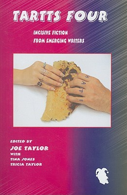 Tartts Four: Incisive Fiction from Emerging Writers Joe Taylor