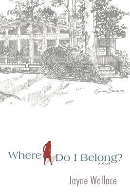 Where Do I Belong?  by  Jayne Wallace