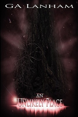 An Unlikely Place  by  G.A. Lanham