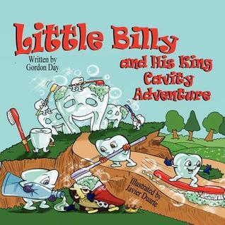 Little Billy and His King Cavity Adventure Gordon Day