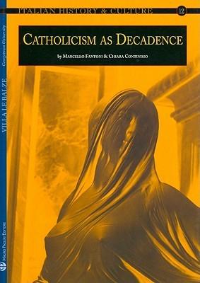 Catholicism as Decadence  by  Chiara Continisio