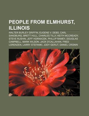 People from Elmhurst, Illinois: Walter Burley Griffin, Eugene V. Debs, Carl Sandburg, Brett Hull, Charles Tilly, Keith McCready, Steve Rushin Source Wikipedia