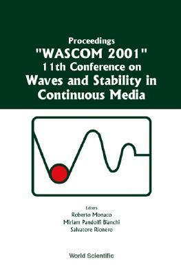 Waves and Stability in Continuous Media - Proceedings of the 11th Conference on Wascom 2001 Roberto Monaco