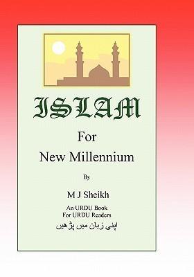 Islam for New Millennium  by  M. J. Sheikh