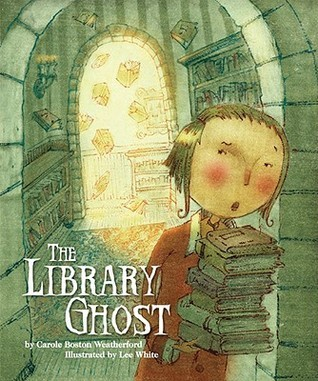 The Library Ghost  by  Carole Boston Weatherford
