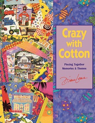 Crazy With Cotton: Piecing Together Memories & Themes Diana Leone