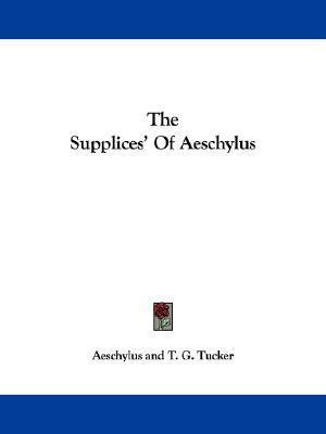 The Supplices of Aeschylus Aeschylus