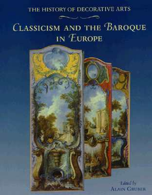 Classicism and the Baroque in Europe  by  Alain Gruber
