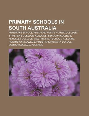 Primary Schools in South Australia: Pembroke School, Adelaide, Prince Alfred College, St Peters College, Adelaide, Seymour College  by  Source Wikipedia