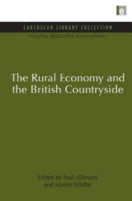 The Rural Economy and the British Countryside  by  Martin Whitby