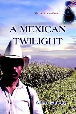 A Mexican Twilight  by  Cecil Gomez