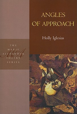 Angles of Approach  by  Holly Iglesias