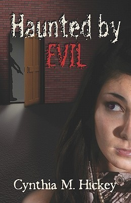Haunted Evil: The Sequel to Pursued by Evil by Cynthia M. Hickey