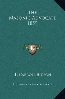 The Masonic Advocate 1859 L. Carroll Judson
