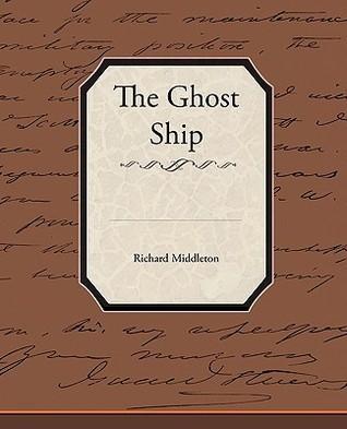 The Ghost Ship Richard Middleton