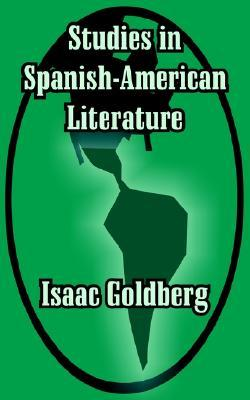 Studies in Spanish-American Literature Isaac Goldberg
