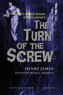 The Colliers Weekly Version Of The Turn Of The Screw  by  Henry James