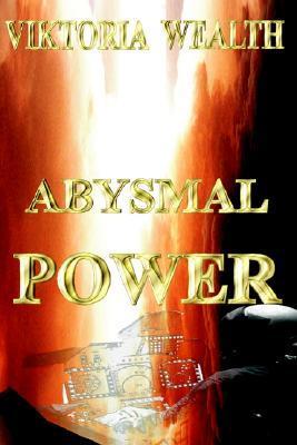 Abysmal Power  by  Viktoria Wealth