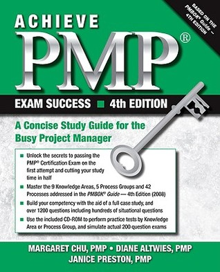 Achieve PMP Exam Success, 4th Edition: A Concise Study Guide for the Busy Project Manager Margaret Chu