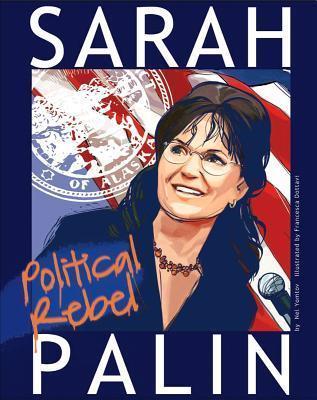 Sarah Palin: Political Rebel Nel Yomtov