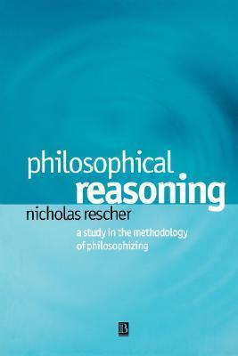 Philosophical Reasoning  by  Nicholas Rescher