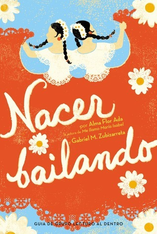 Nacer Bailando  by  Alma Flor Ada