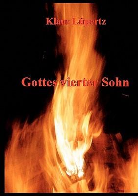 Gottes vierter Sohn  by  Klaus Lupertz