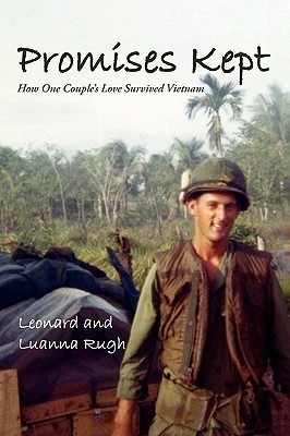 Promises Kept: How One Couples Love Survived Vietnam  by  Leonard Rugh