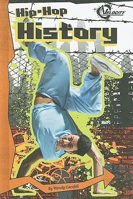 Hip-Hop History  by  Wendy Garofoli