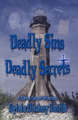 Deadly Sins - Deadly Secrets  by  Sylvia Dickey Smith