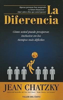 La Diferencia: Como Usted Puede Prosperar, Inclusive en los Tiempos Dificiles  by  Jean Chatzky