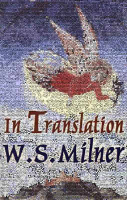In Translation  by  W.S. Milner