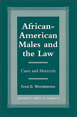 African-American Males and the Law: Cases and Material Floyd Weatherspoon