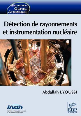 D Tection de Rayonnements Et Instrumentation Nucl Aire  by  Abdallah Lyoussi