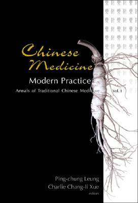 Chinese Medicine - Modern Practice Ping-Chung Leung