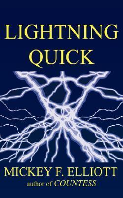 Lightning Quick  by  Mickey Elliott