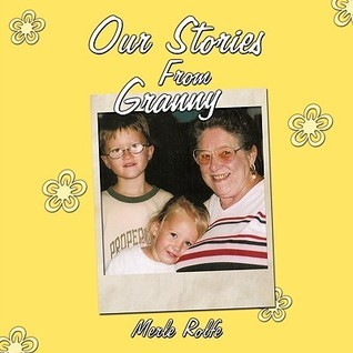 Our Stories from Granny Merle Rolfe