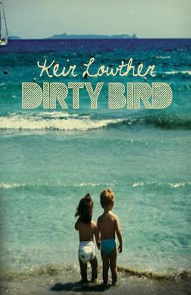 Dirty Bird Keir Lowther
