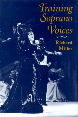 Training Soprano Voices Richard Miller