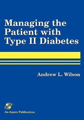 Pod- Managing the Patient with Type II Diabetes  by  Andrew L. Wilson