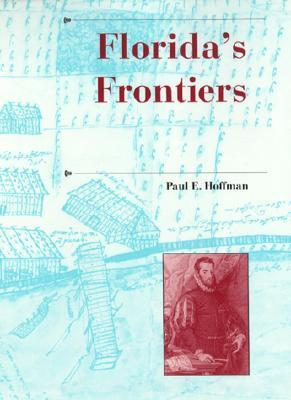 Floridas Frontiers Paul E. Hoffman
