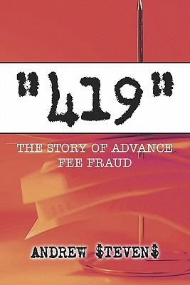 419: The Story of Advance Fee Fraud  by  Andrew Stevens