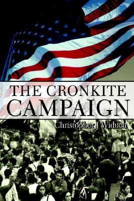 The Cronkite Campaign Christopher J. Widuch
