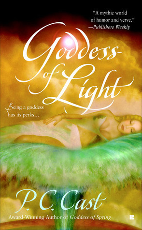 Goddess of Light (Goddess Summoning Series #3)  by  P.C. Cast