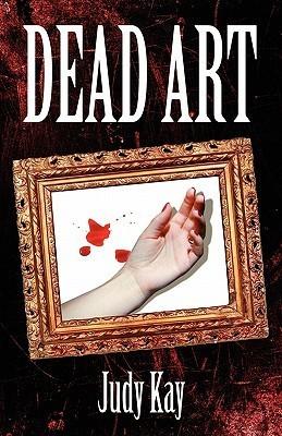 Dead Art Judy Kay